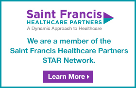 We are a member of the Saint Francis Healthcare Partners STAR Network.